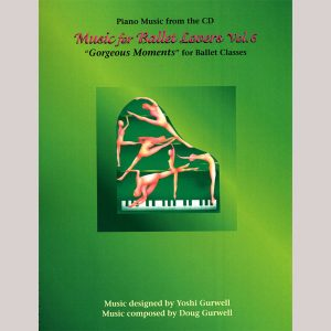 Music for Ballet Lovers Vol 6 Sheet Music Book by Yoshi Gurwell