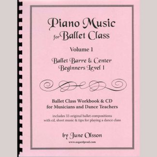 Piano Music for Ballet Class Vol 1 - Sheet Music Book by June Olsson