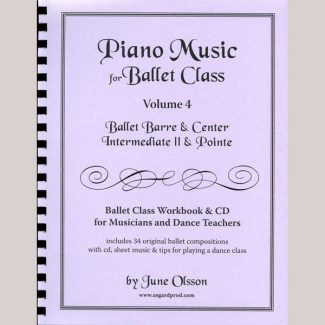 Piano Music for Ballet Class Vol 4 - Intermediate II & Pointe