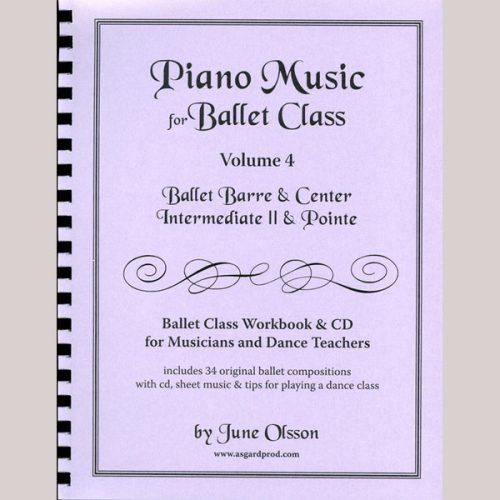Piano Music for Ballet Class Vol 4 - Intermediate II & Pointe