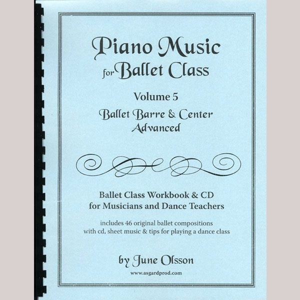 Piano Music for Ballet Class Vol 5 Advanced by June Olsson