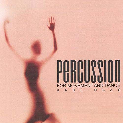 Percussion for Movement and Dance - 2 CD set for Modern Dance by Karl Haas