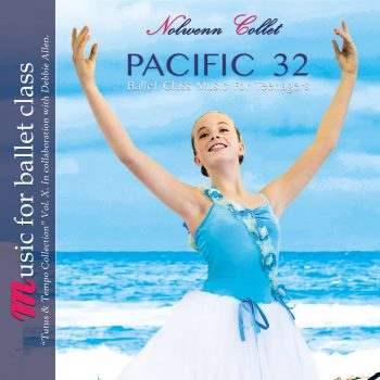 Pacific 32 Ballet Class Music for Teenagers by Nolwenn Collet