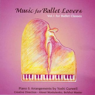 Music for Ballet Lovers Vol 1 - for Ballet Classes - by Yoshi Gurwell