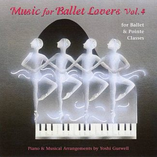 Music for Ballet Lovers Vol 4 - for Ballet and Pointe Classes - by Yoshi Gurwell