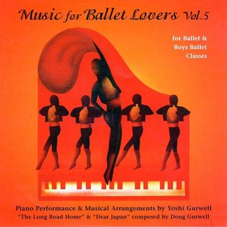 Music for Ballet Lovers Vol 5 - For Ballet & Boys Ballet Classes - by Yoshi Gurwell