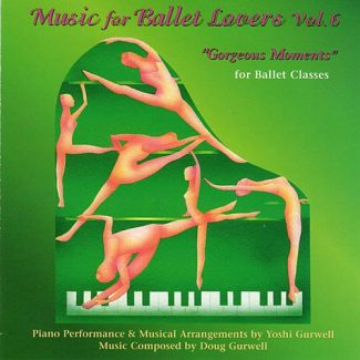 Music for Ballet Lovers Vol 6 - Gorgeous Moments - by Yoshi Gurwell
