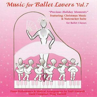 Music for Ballet Lovers Vol 7 - Precious Holiday Moments - by Yoshi Gurwell