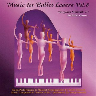 Music for Ballet Lovers Vol 8 - Gorgeous Moments II - by Yoshi Gurwell
