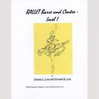 Ballet Barre & Centre Vol 1 Syllabus by Deanna Low