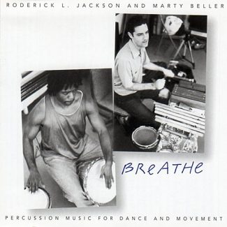 Breathe - Percussion Music for Dance and Movement Marty Beller & Roderick Jackson