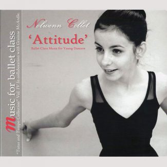 Attitude: Ballet Class Music by Nolwenn Collet