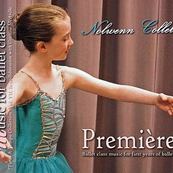 Premiere - Ballet Class Music for First Years of Ballet by Nolwenn Collet