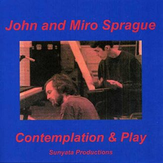 Contemplation & Play by John and Miro Sprague
