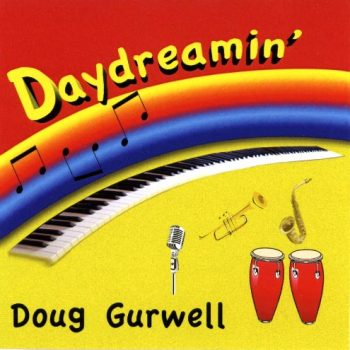 Daydreamin - a jazz cd by Doug Gurwell