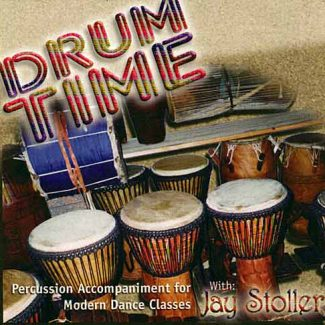 Drum Time - Percussion Accompaniment for Modern Dance Classes by Jay Stoller