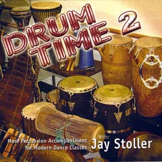 Drum Time 2 - More Percussion Accompaniment for Modern Dance Classes by Jay Stoller