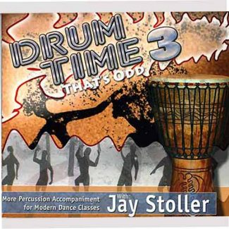 Drum Time 3 - More Percussion Accompaniment for Modern Dance Classes by Jay Stoller