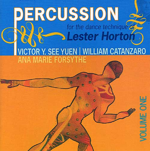 Percussion for the Dance Technique of Lester Horton Vol one - By William Catanzaro & Victor Y. See Yuen