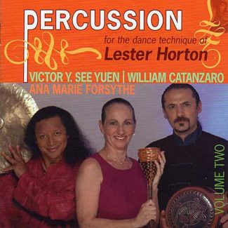 Percussion for the Dance Techniwue of Lester Horton Vol Two - by William Catanzaro & Victor Y. See Yuen