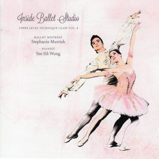 Inside Ballet Studio Upper Level Technique Class Vol 4 by Yee Sik Wong