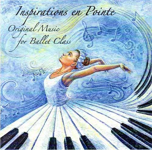 Inspirations en Pointe - Original Music for Ballet Class