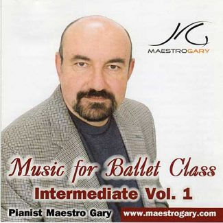 Music for Ballet Class - Intermediate Vol 1 by Maestro Gary