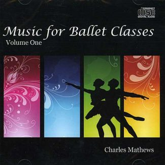 Music for Ballet Classes Vol 1 by Charles Mathews