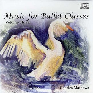 Music for Ballet Classes Vol 3 by Charles Mathews