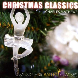 Christmas Classics by Charles Mathews - Ballet Class Music