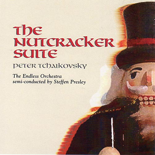 The Nutcracker Suite - CD by Endless Orchestra / Steffen Presley