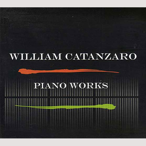 Piano Works by William Catanzaro