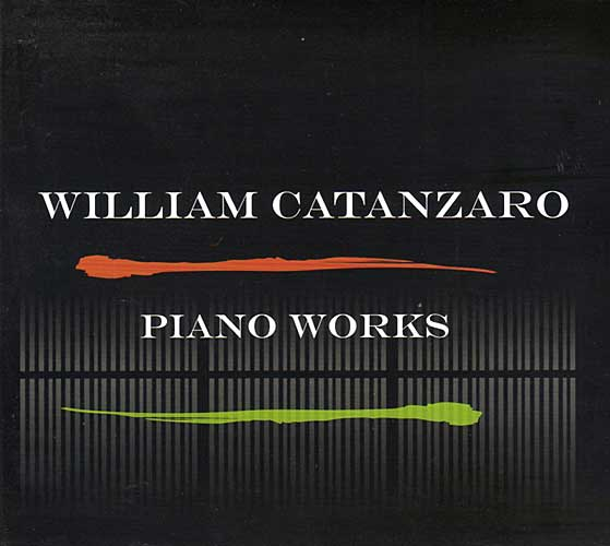 Piano Works - CD by William Catanzaro