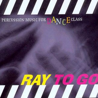 Ray To Go - Percussion Music For Dance Class by Ray McNamara