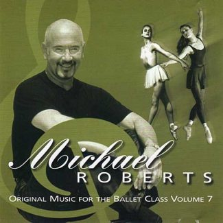 Original Music for the Ballet Class Vol 7 by Michael Roberts