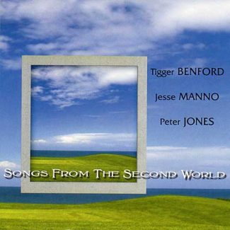 Songs of the Second World by Tigger Benford, Jesse Manno, Peter Jones