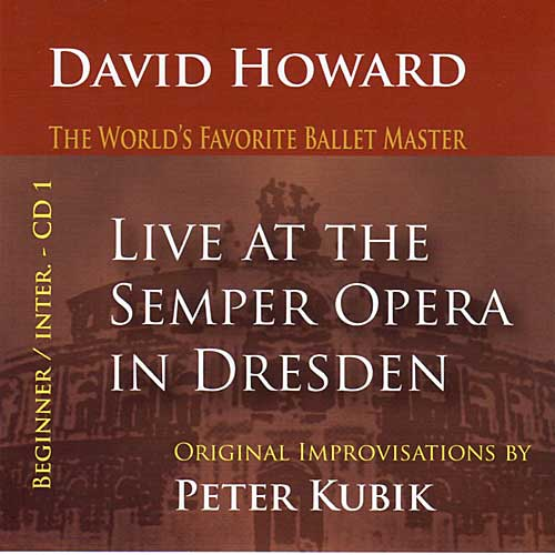 LIVE AT THE SEMPER OPERA - Beginning/Inter. CD 1 - Ballet CD by Peter Kubik and David Howard