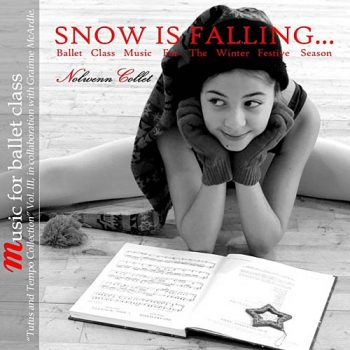 Snow Is Falling - Ballet Class Music for the Festive Holiday Season by Nolwenn Collet